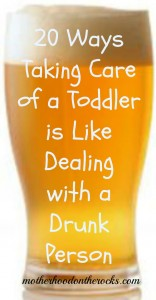 20 Ways Toddlers are Like Drunk People