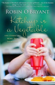 KETCHUP IS A VEGETABLE: AN INTERVIEW WITH ROBIN O'BRYANT